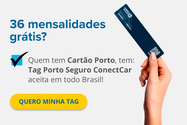 36 mensalidades grátis? Quem tem Porto, tem: Tag Porto Seguro ConectCar aceito em todo Brasil!